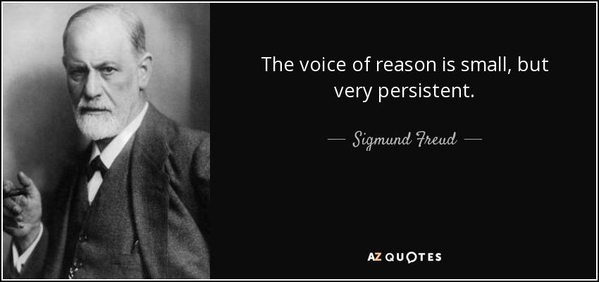 quote-the-voice-of-reason-is-small-but-v
